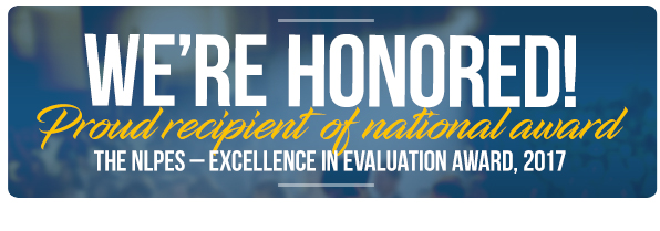 We're Honored! Proud recipient of national award The NLPES - Execellence In Evalution Award, 2017.
